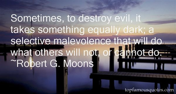 Robert G. Moons Quotes