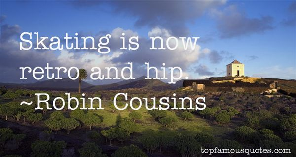 Robin Cousins Quotes