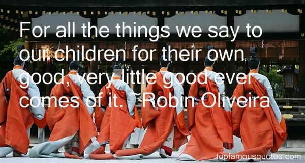 Robin Oliveira Quotes