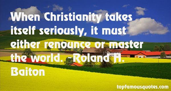 Roland H. Baiton Quotes