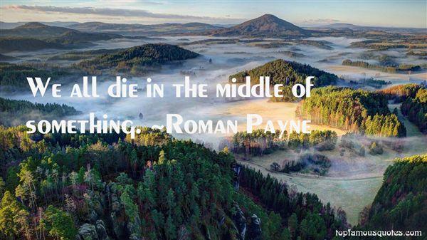 Roman Payne Quotes
