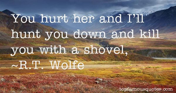 R.T. Wolfe Quotes