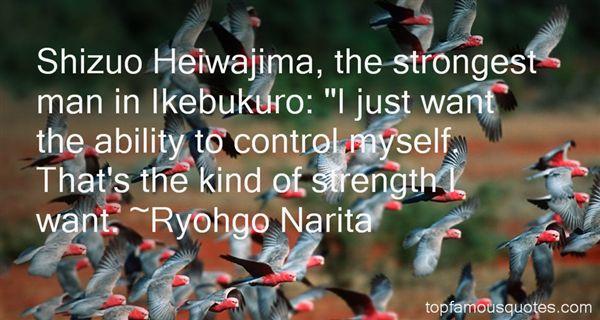 Ryohgo Narita Quotes