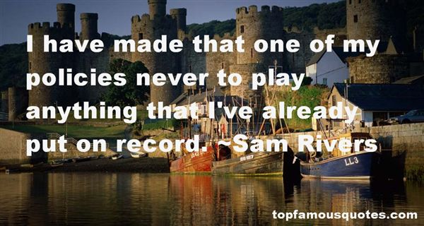Sam Rivers Quotes
