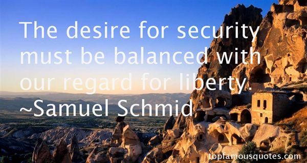 Samuel Schmid Quotes
