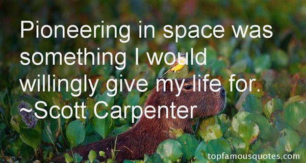 Scott Carpenter Quotes
