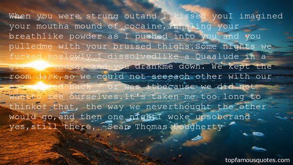 Sean Thomas Dougherty Quotes