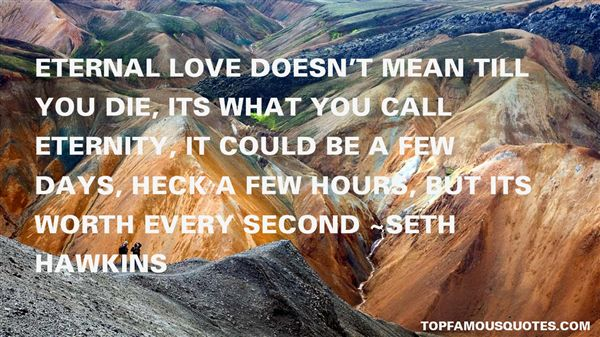 Seth Hawkins Quotes