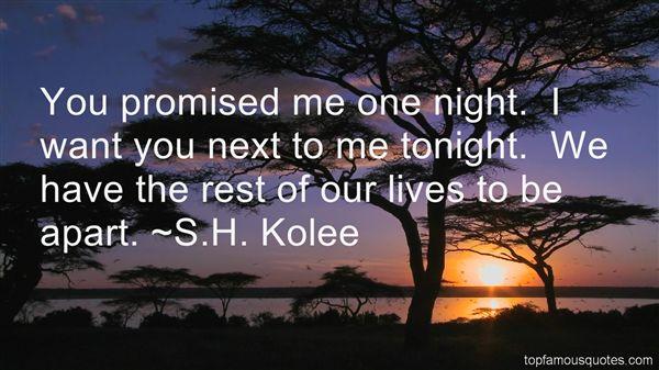 S.H. Kolee Quotes