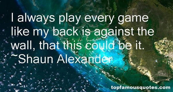 Shaun Alexander Quotes