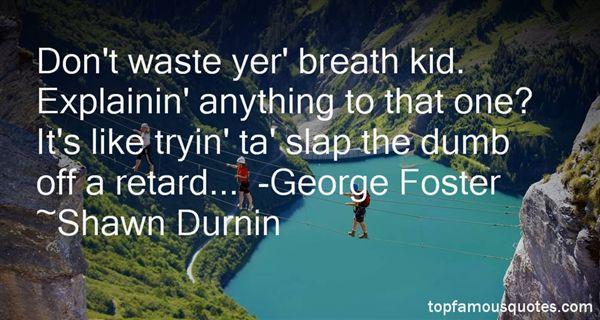 Shawn Durnin Quotes