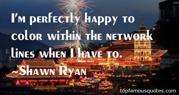 Shawn Ryan Quotes