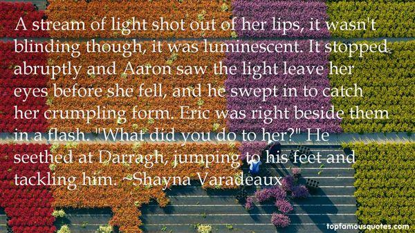 Shayna Varadeaux Quotes