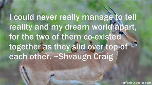 Shvaugn Craig Quotes