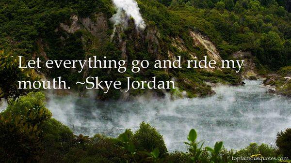 Skye Jordan Quotes