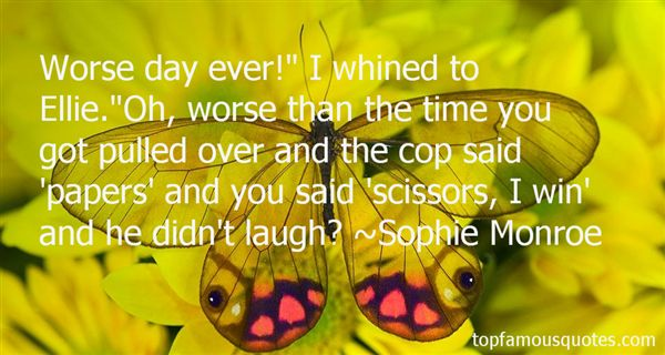 Sophie Monroe Quotes