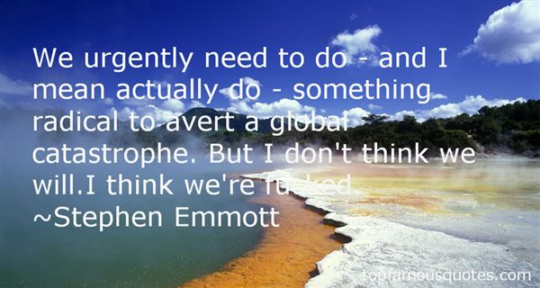 Stephen Emmott Quotes