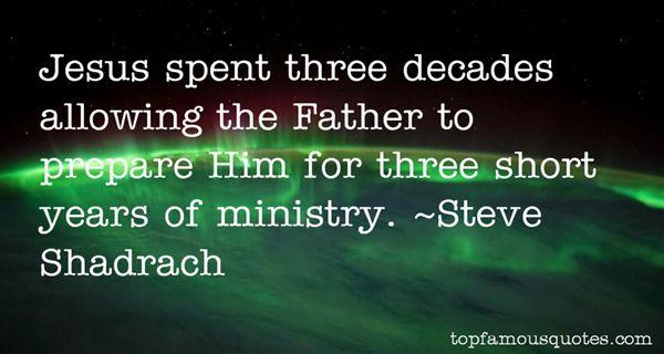 Steve Shadrach Quotes