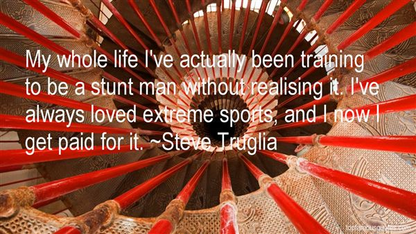 Steve Truglia Quotes