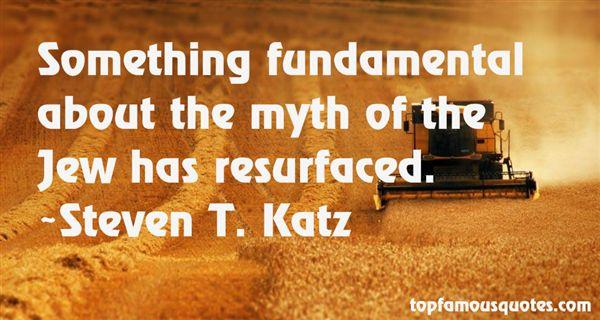 Steven T. Katz Quotes