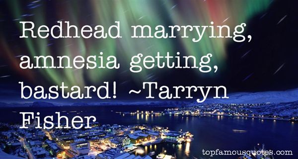 Tarryn Fisher Quotes