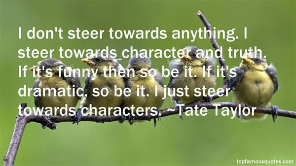 Tate Taylor Quotes