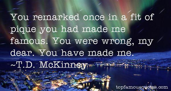T.D. McKinney Quotes