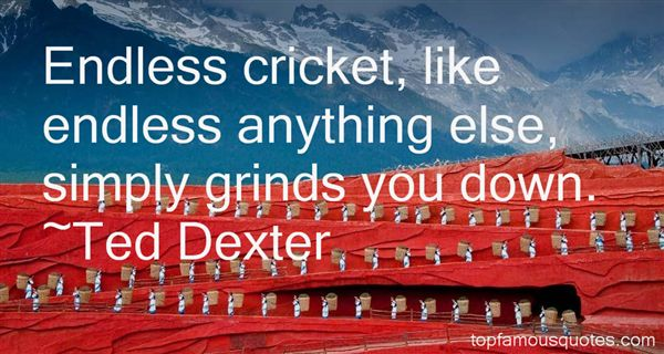 Ted Dexter Quotes