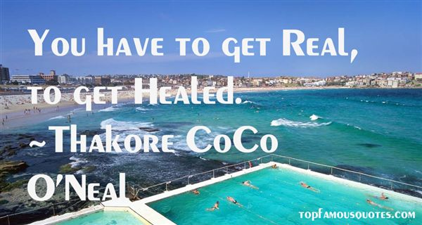 Thakore CoCo O'Neal Quotes