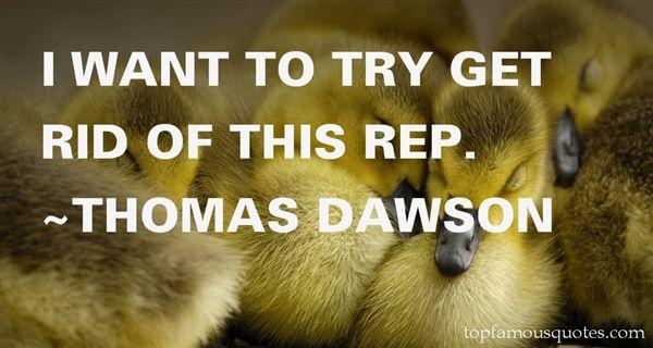 Thomas Dawson Quotes
