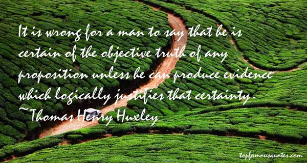 Thomas Henry Huxley Quotes