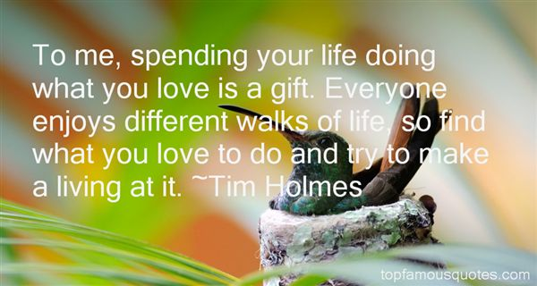 Tim Holmes Quotes