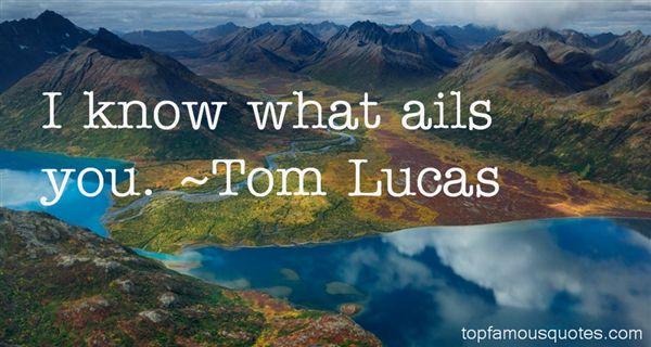 Tom Lucas Quotes