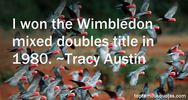 Tracy Austin Quotes