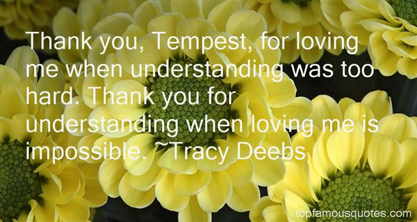 Tracy Deebs Quotes