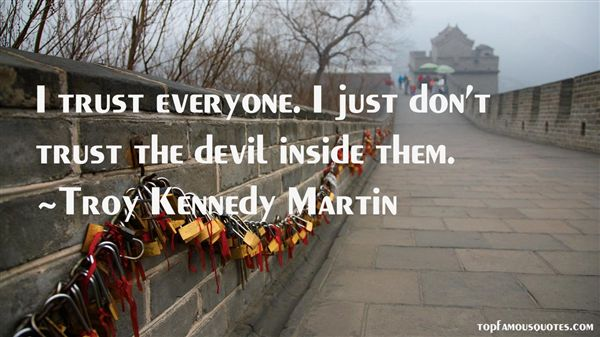Troy Kennedy Martin Quotes