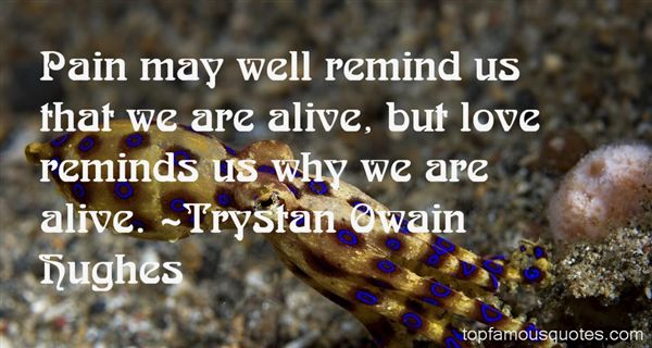 Trystan Owain Hughes Quotes