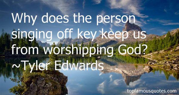 Tyler Edwards Quotes