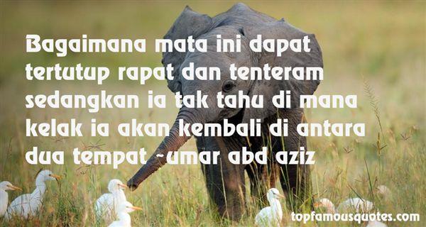 Umar Abd Aziz Quotes
