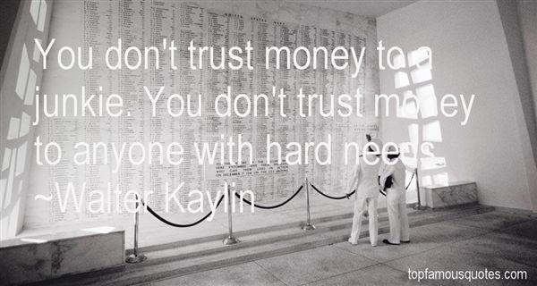 Walter Kaylin Quotes
