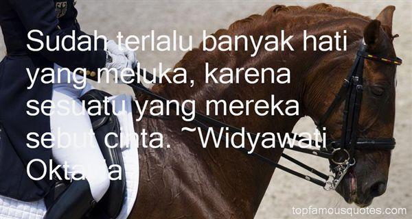 Widyawati Oktavia Quotes