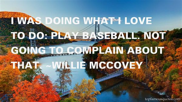 Willie McCovey Quotes