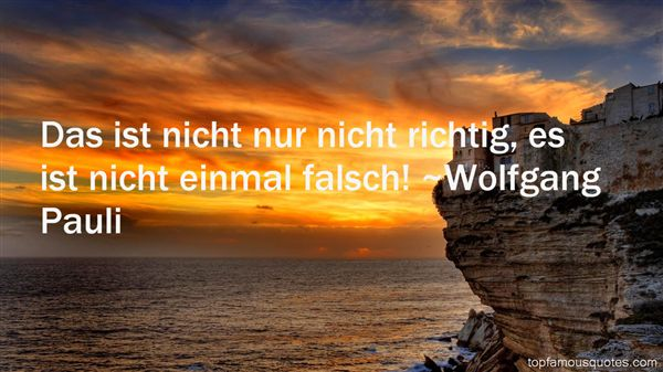 Wolfgang Pauli Quotes