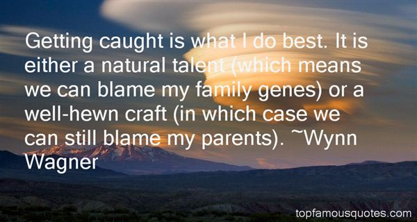 Wynn Wagner Quotes
