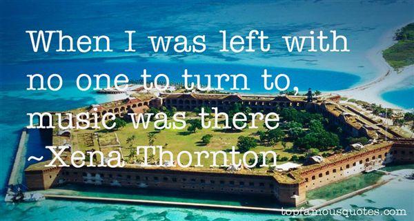 Xena Thornton Quotes