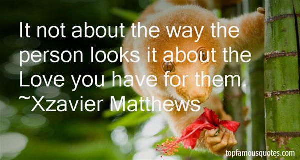 Xzavier Matthews Quotes