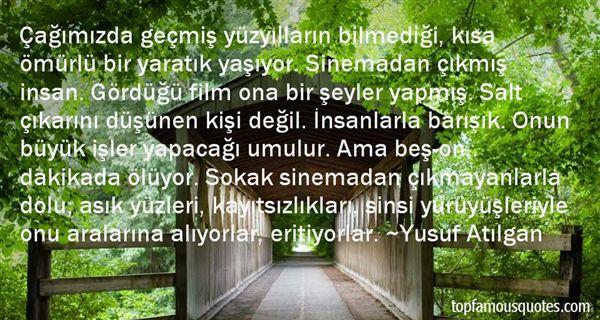 Yusuf Atılgan Quotes