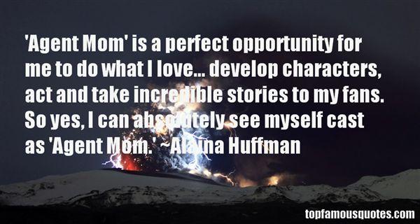 Alaina Huffman Quotes