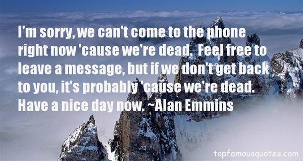 Alan Emmins Quotes