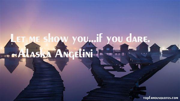 Alaska Angelini Quotes
